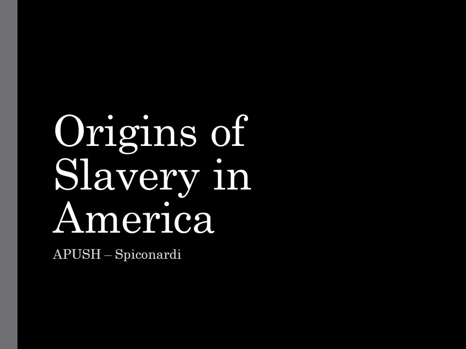 Origins of Slavery in America
