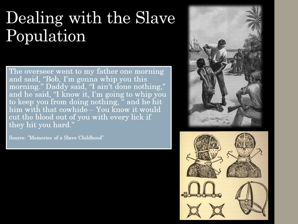 Dealing with the Slave Population