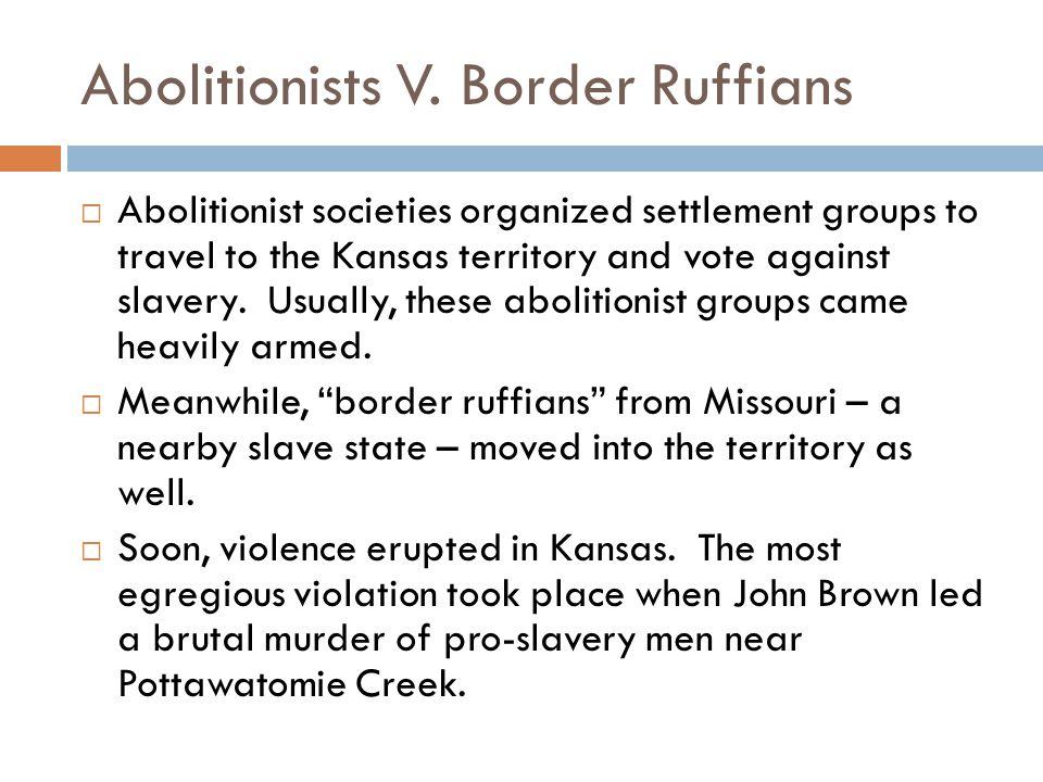 Abolitionists V. Border Ruffians