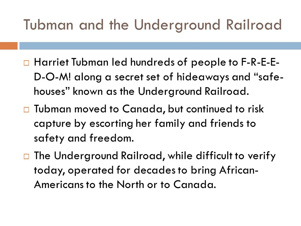 Tubman and the Underground Railroad