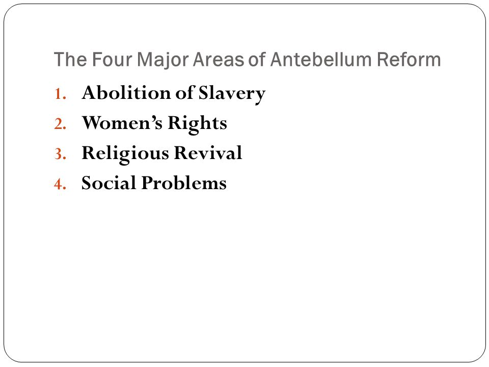 The Four Major Areas of Antebellum Reform