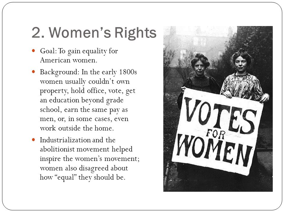 2. Women's Rights Goal: To gain equality for American women.