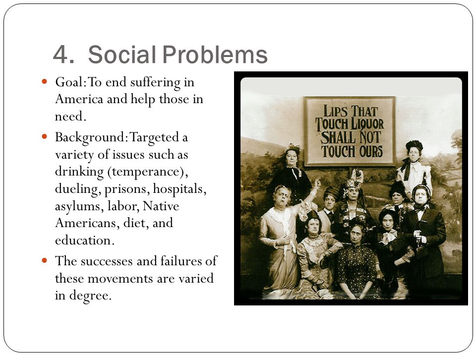 4. Social Problems Goal: To end suffering in America and help those in need.