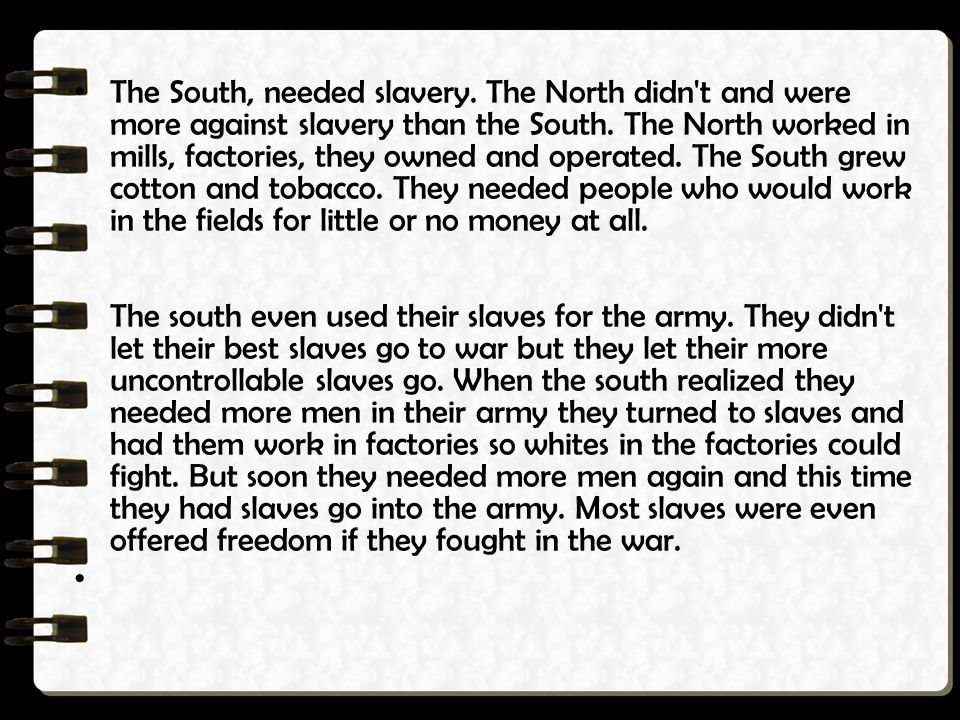 The South, needed slavery