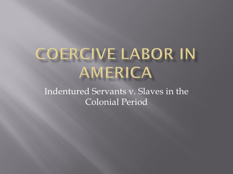 Coercive Labor in America