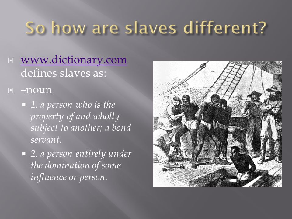 So how are slaves different