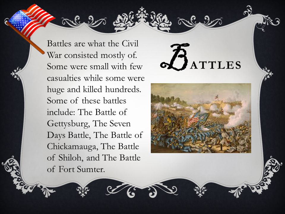 Battles are what the Civil War consisted mostly of