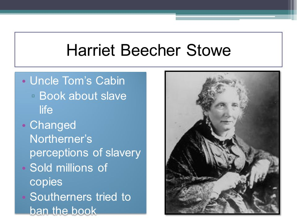 Harriet Beecher Stowe Uncle Tom's Cabin Book about slave life
