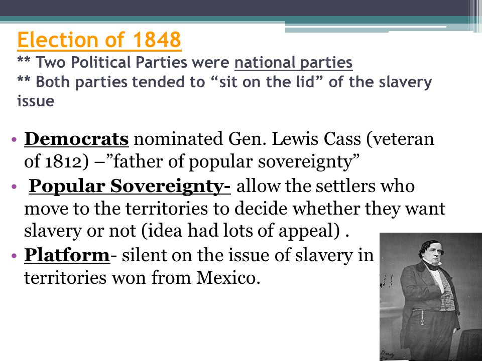 Election of 1848. Two Political Parties were national parties