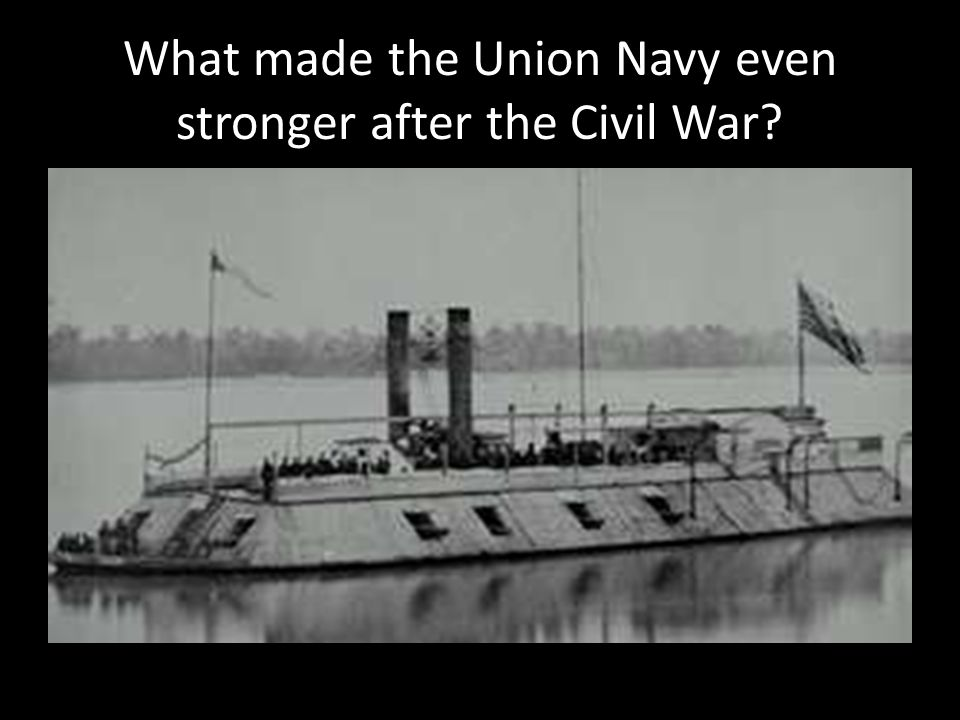 What made the Union Navy even stronger after the Civil War