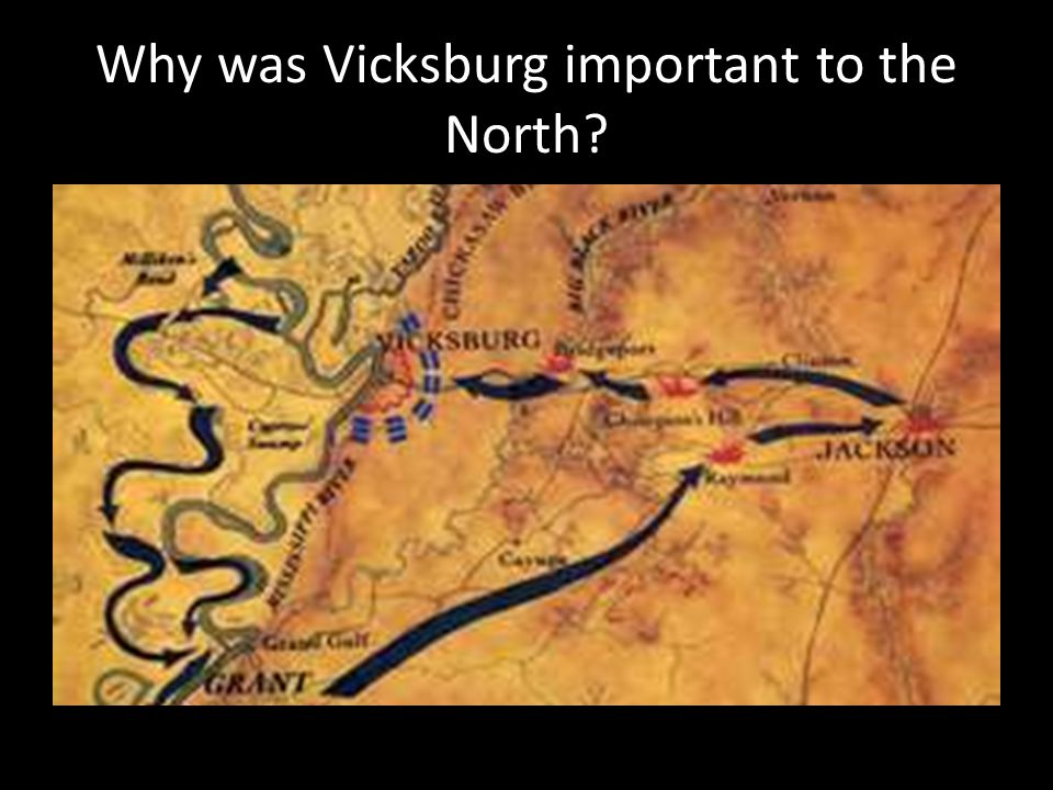 Why was Vicksburg important to the North