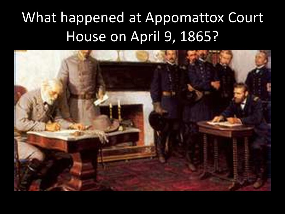 What happened at Appomattox Court House on April 9, 1865