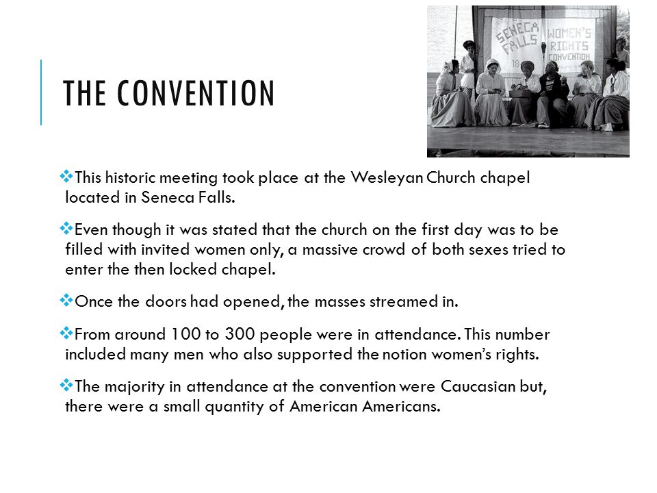 The convention This historic meeting took place at the Wesleyan Church chapel located in Seneca Falls.