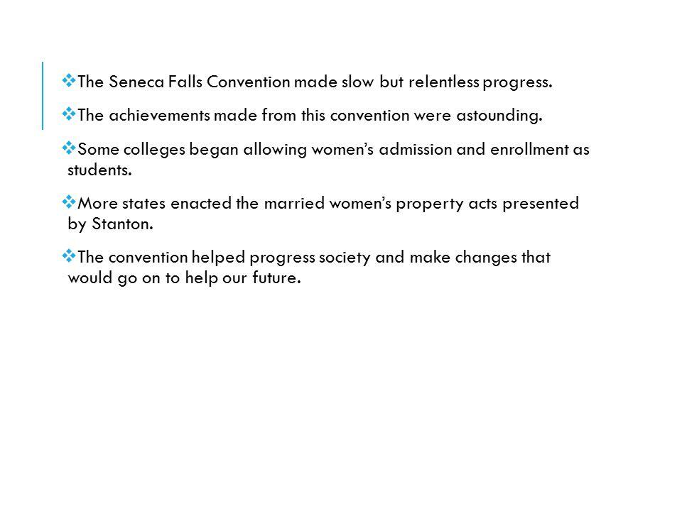 The Seneca Falls Convention made slow but relentless progress.