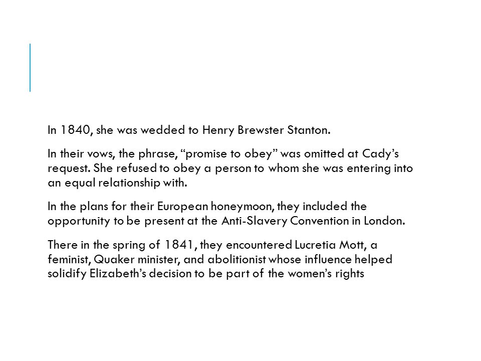 In 1840, she was wedded to Henry Brewster Stanton.