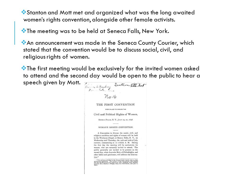 Stanton and Mott met and organized what was the long awaited women's rights convention, alongside other female activists.
