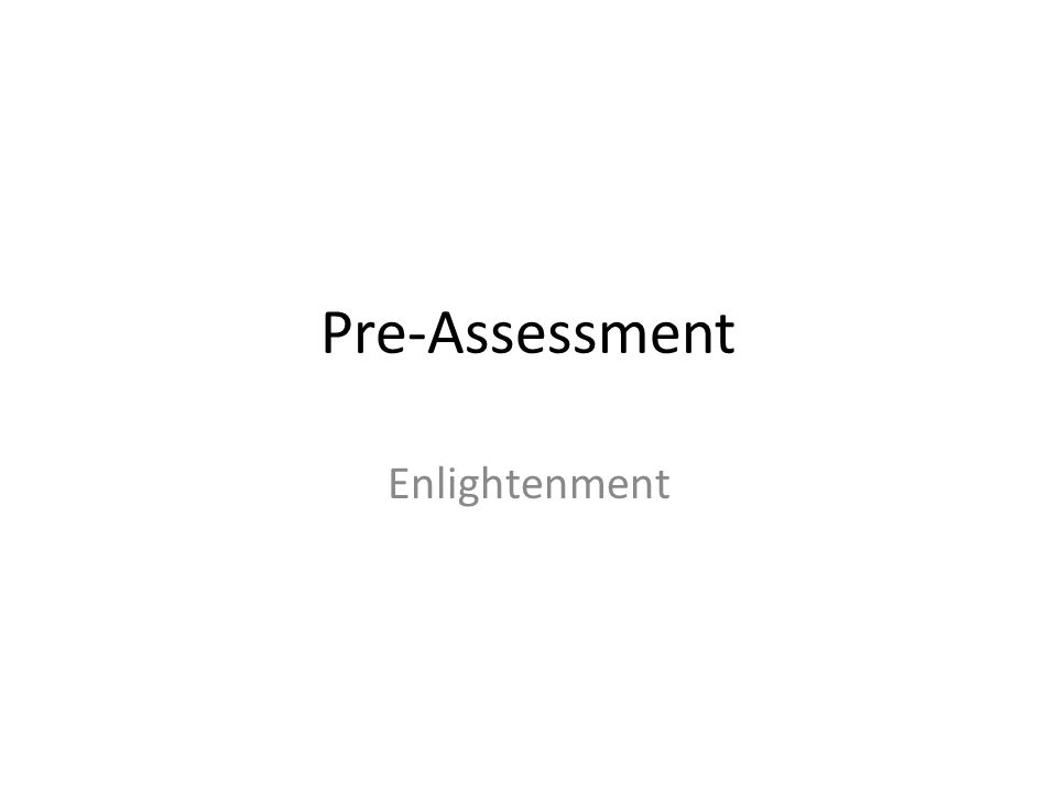 Pre-Assessment Enlightenment