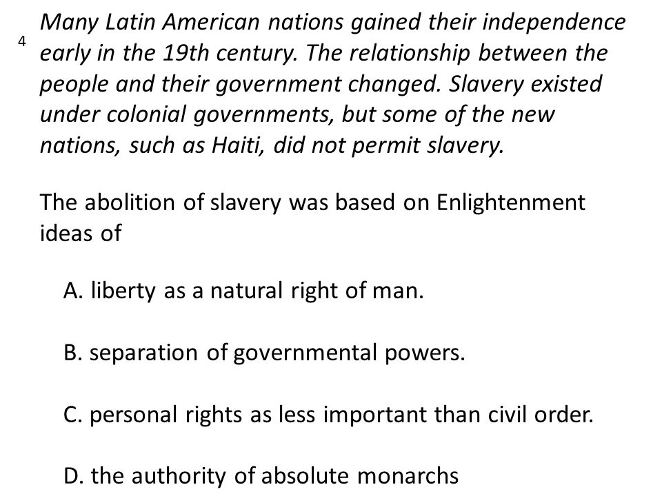 The abolition of slavery was based on Enlightenment ideas of