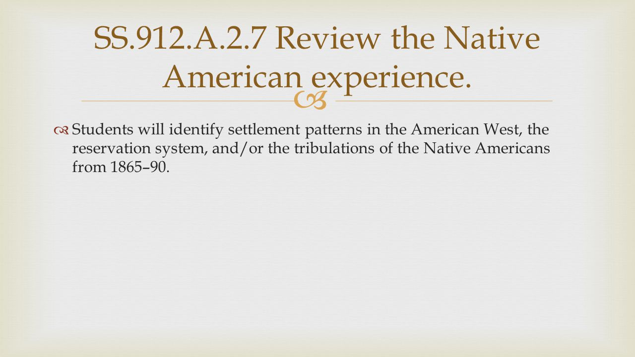 SS.912.A.2.7 Review the Native American experience.