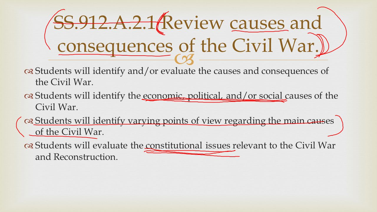 SS.912.A.2.1 Review causes and consequences of the Civil War.