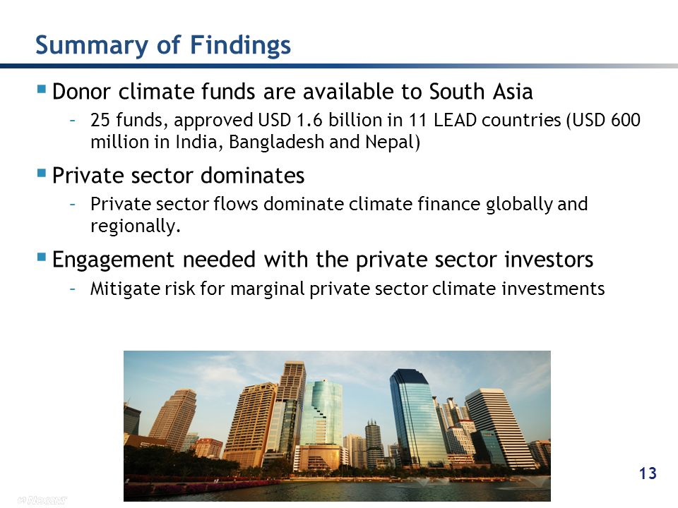 Summary of Findings Donor climate funds are available to South Asia