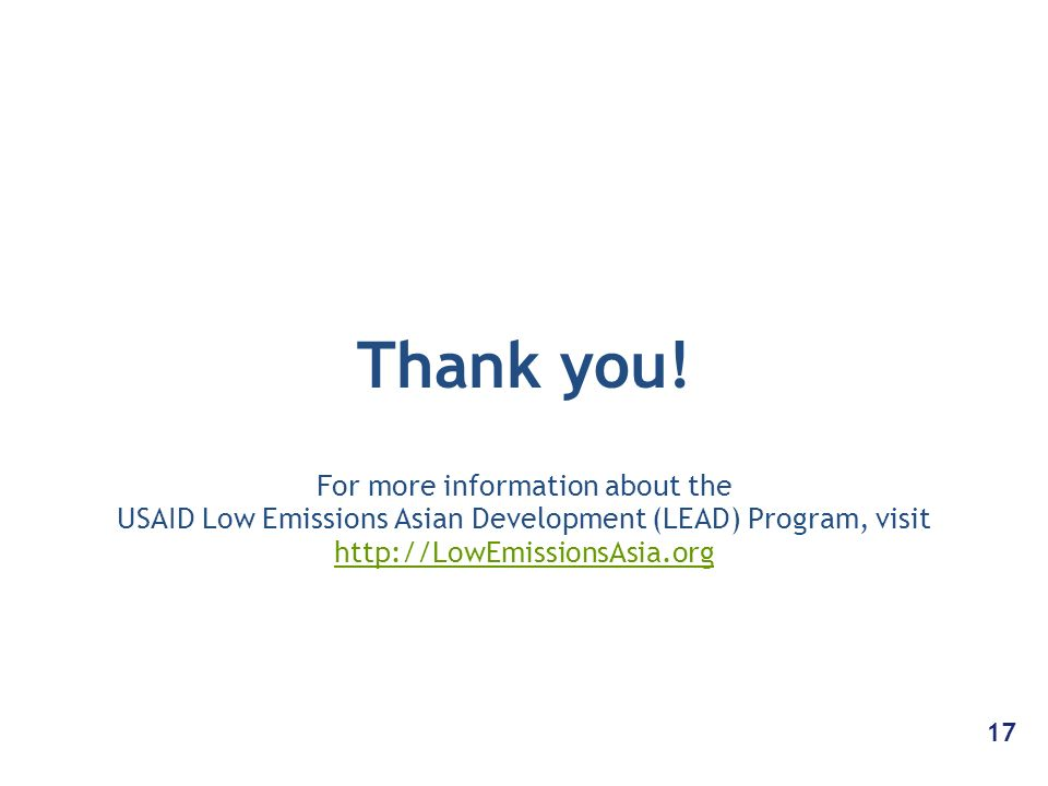 Thank you! For more information about the USAID Low Emissions Asian Development (LEAD) Program, visit http://LowEmissionsAsia.org