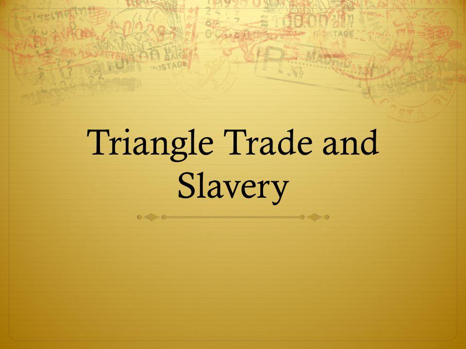 Triangle Trade and Slavery