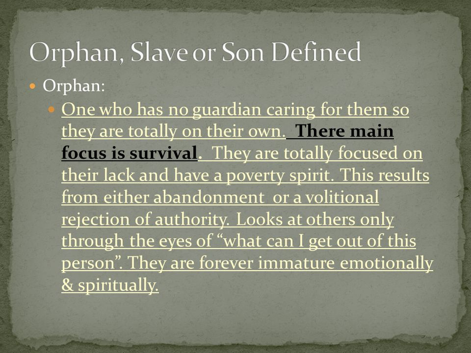 Orphan, Slave or Son Defined