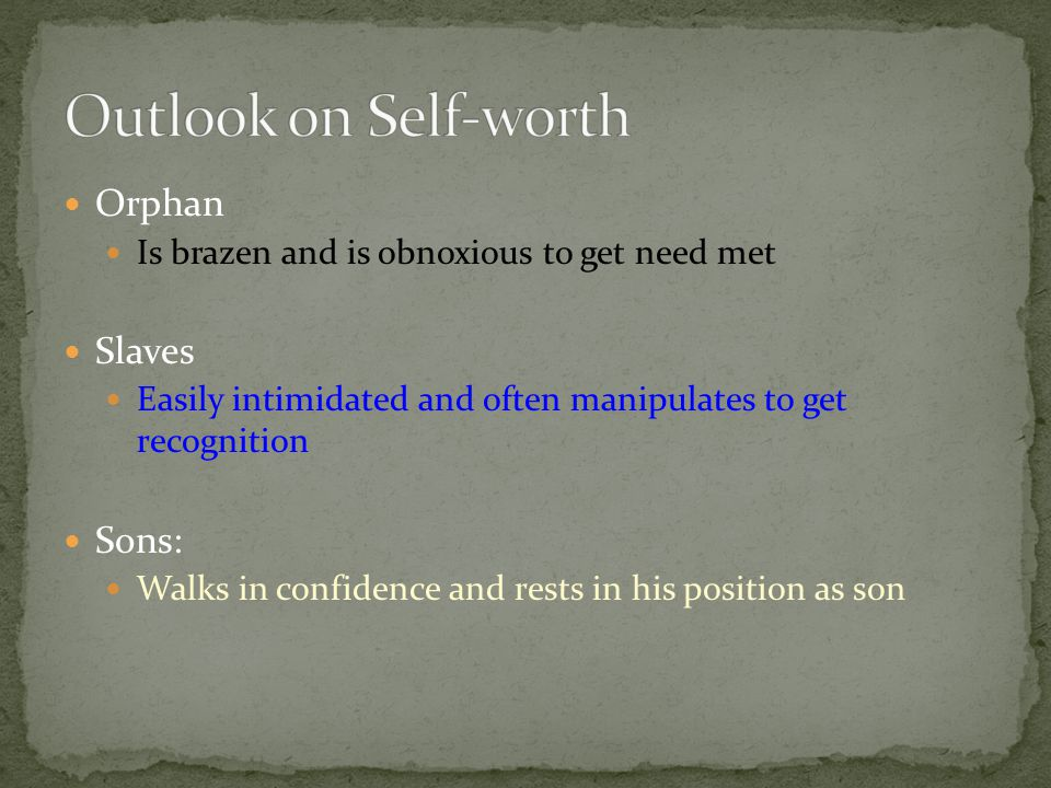 Outlook on Self-worth Orphan Slaves Sons: