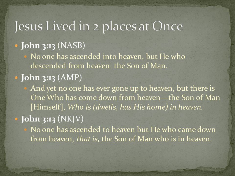 Jesus Lived in 2 places at Once