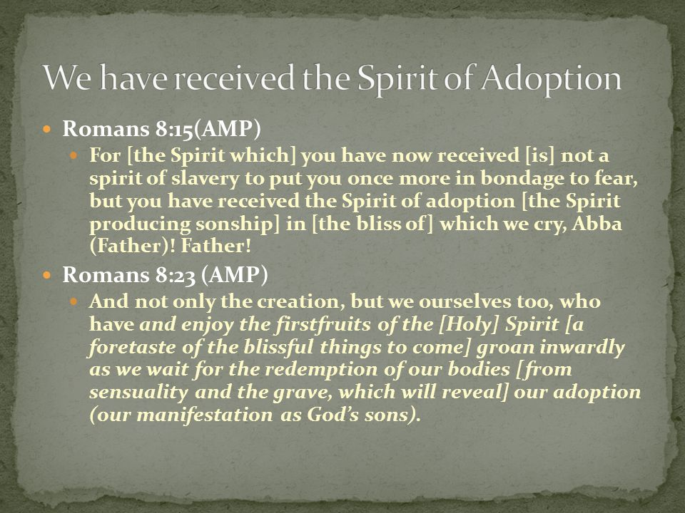 We have received the Spirit of Adoption
