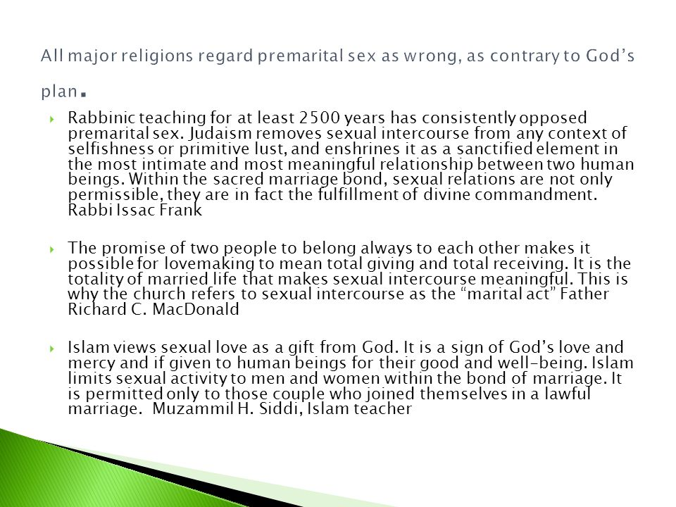 All major religions regard premarital sex as wrong, as contrary to God's plan.