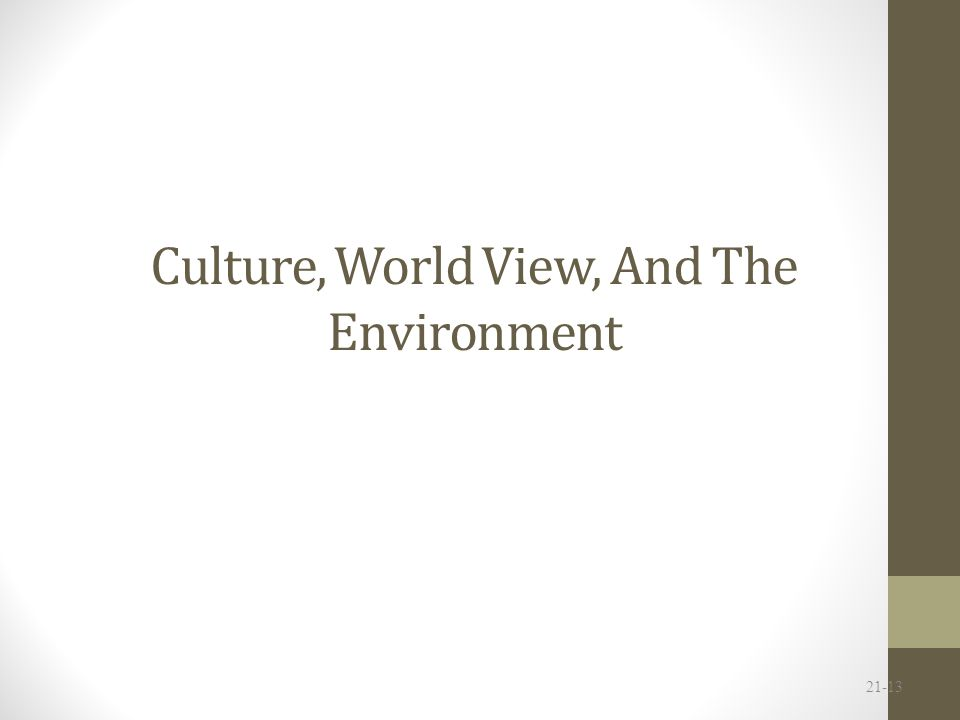 Culture, World View, And The Environment