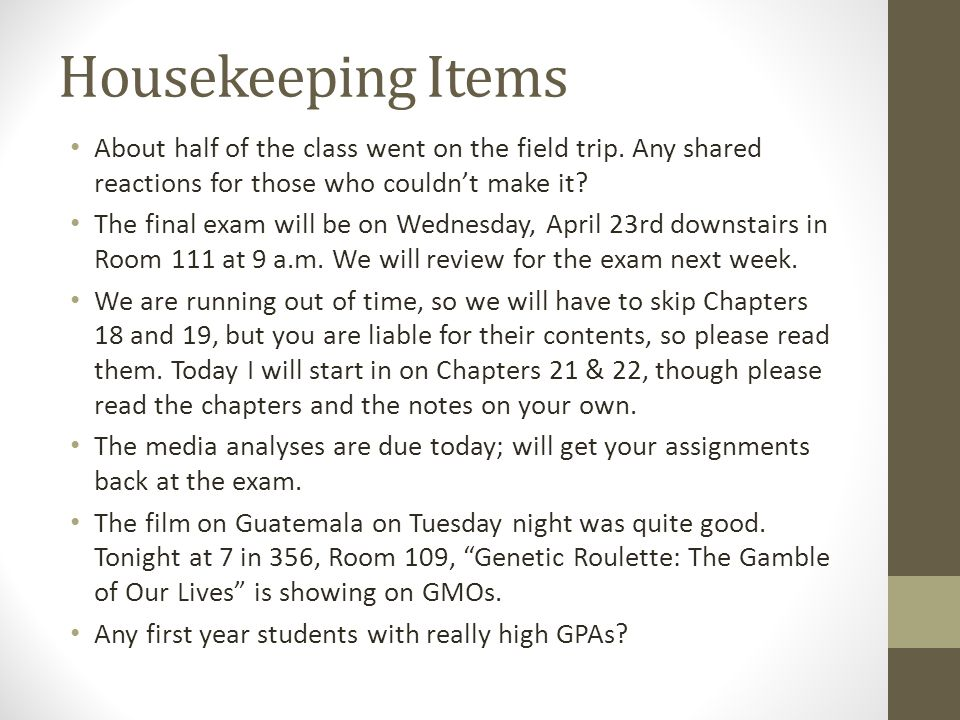 Housekeeping Items About half of the class went on the field trip. Any shared reactions for those who couldn't make it