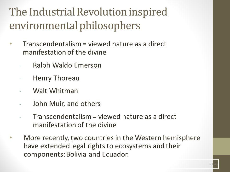 The Industrial Revolution inspired environmental philosophers