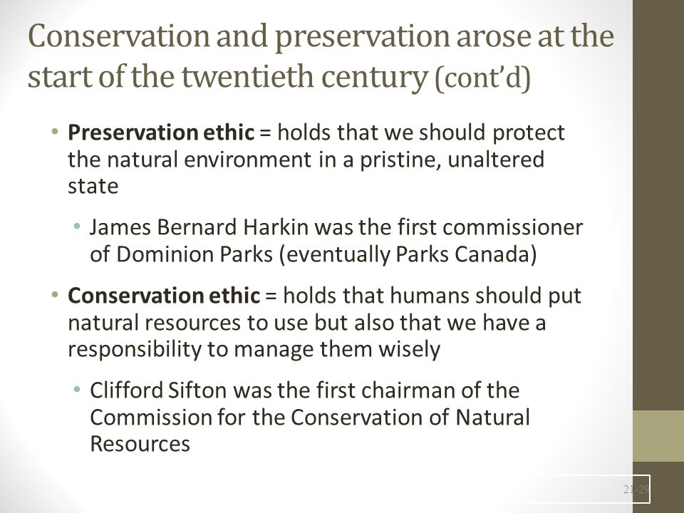 Conservation and preservation arose at the start of the twentieth century (cont'd)