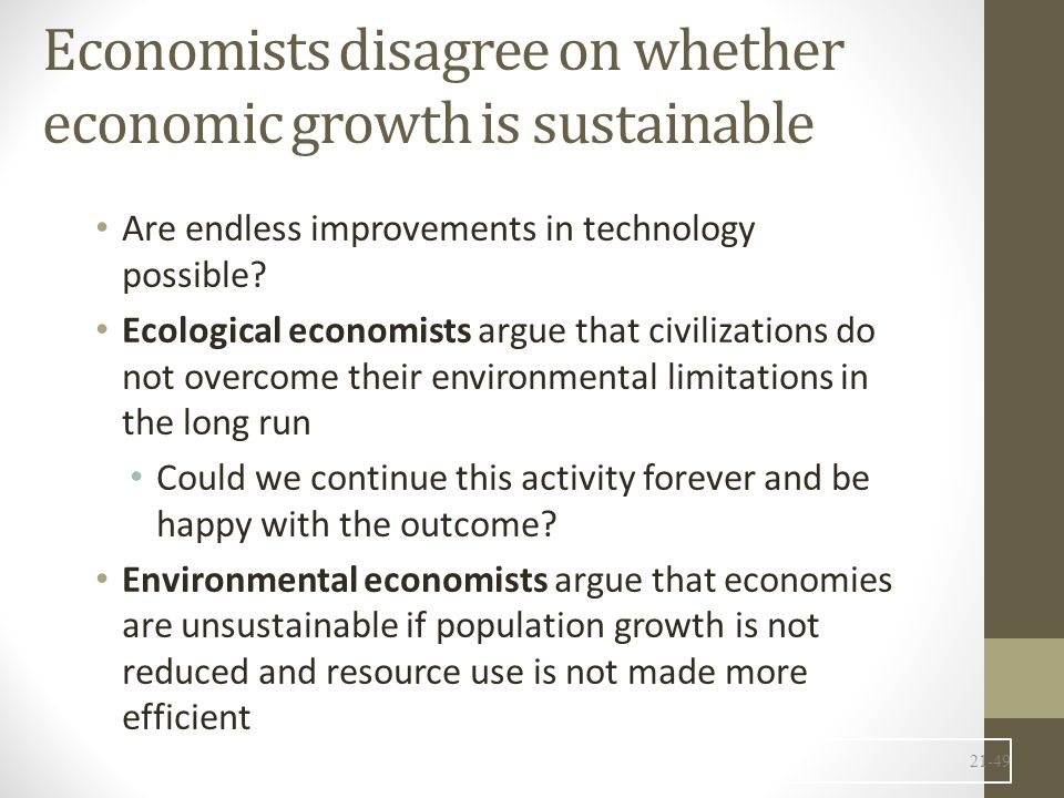 Economists disagree on whether economic growth is sustainable