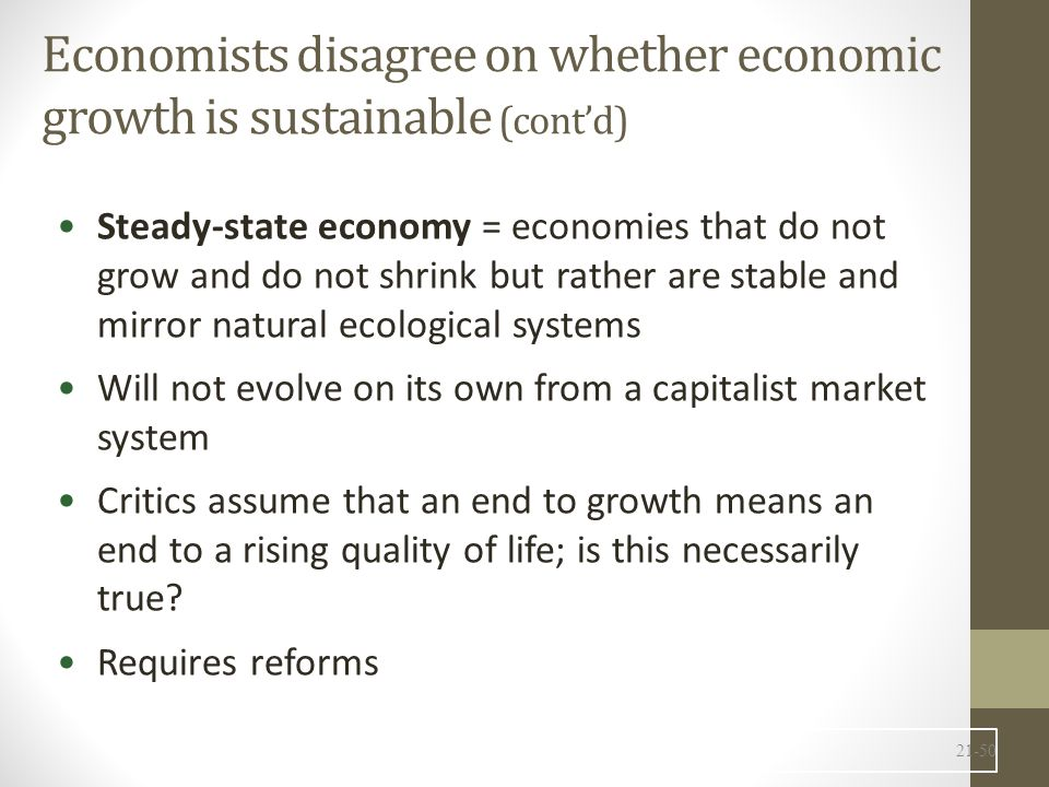 Economists disagree on whether economic growth is sustainable (cont'd)