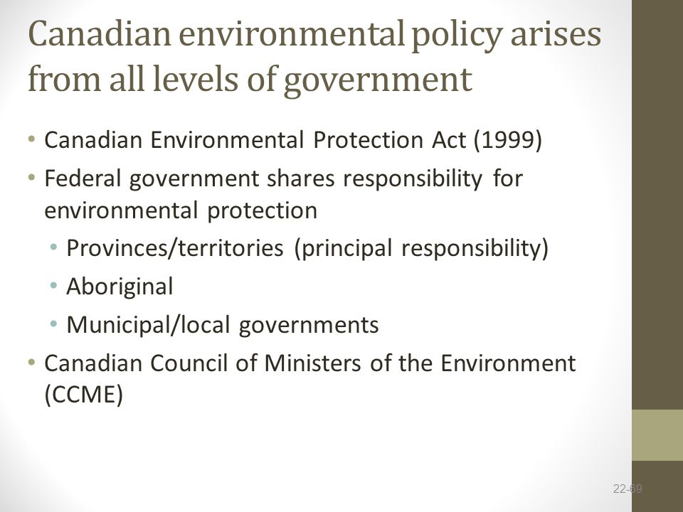 Canadian environmental policy arises from all levels of government