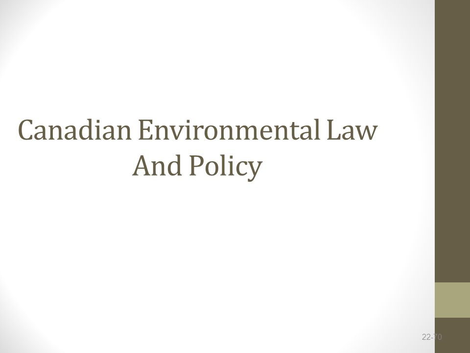 Canadian Environmental Law And Policy