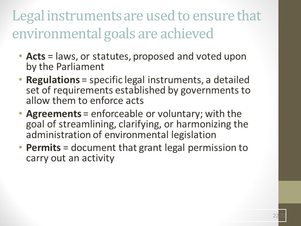Legal instruments are used to ensure that environmental goals are achieved