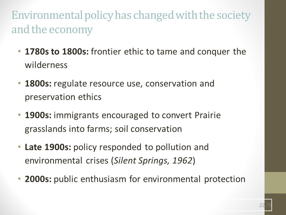 Environmental policy has changed with the society and the economy
