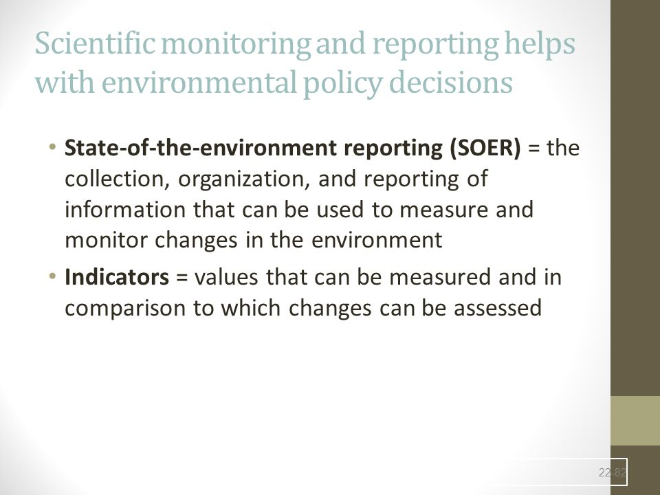 Scientific monitoring and reporting helps with environmental policy decisions