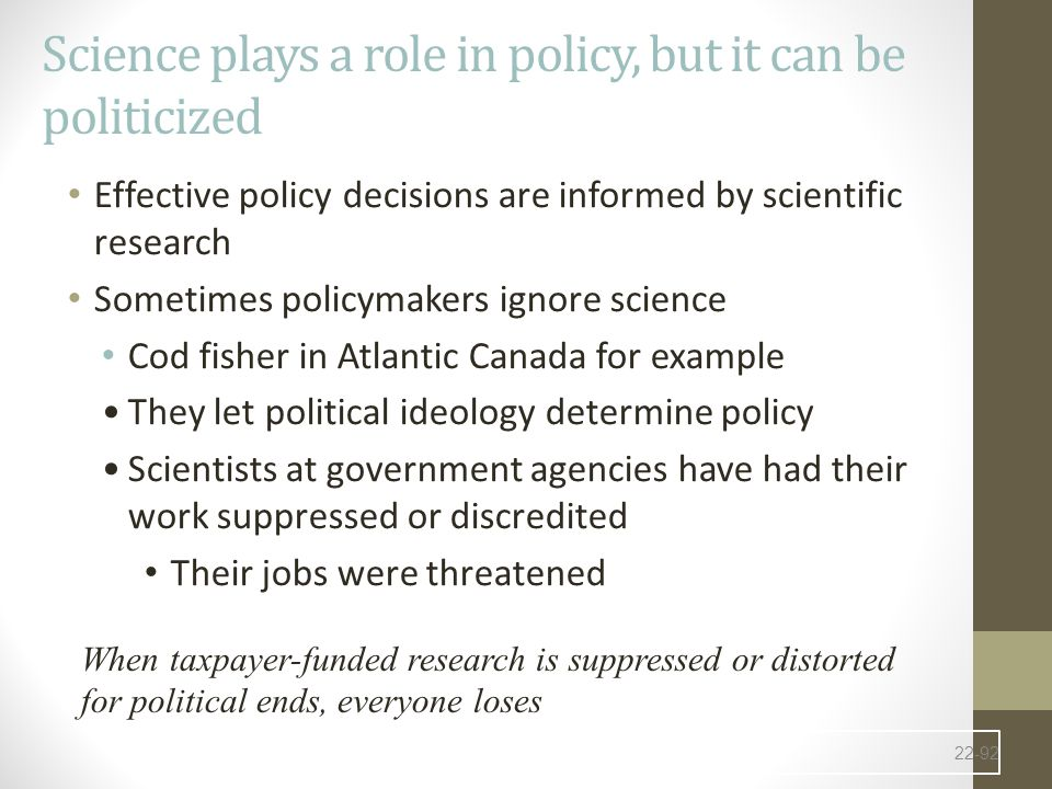 Science plays a role in policy, but it can be politicized