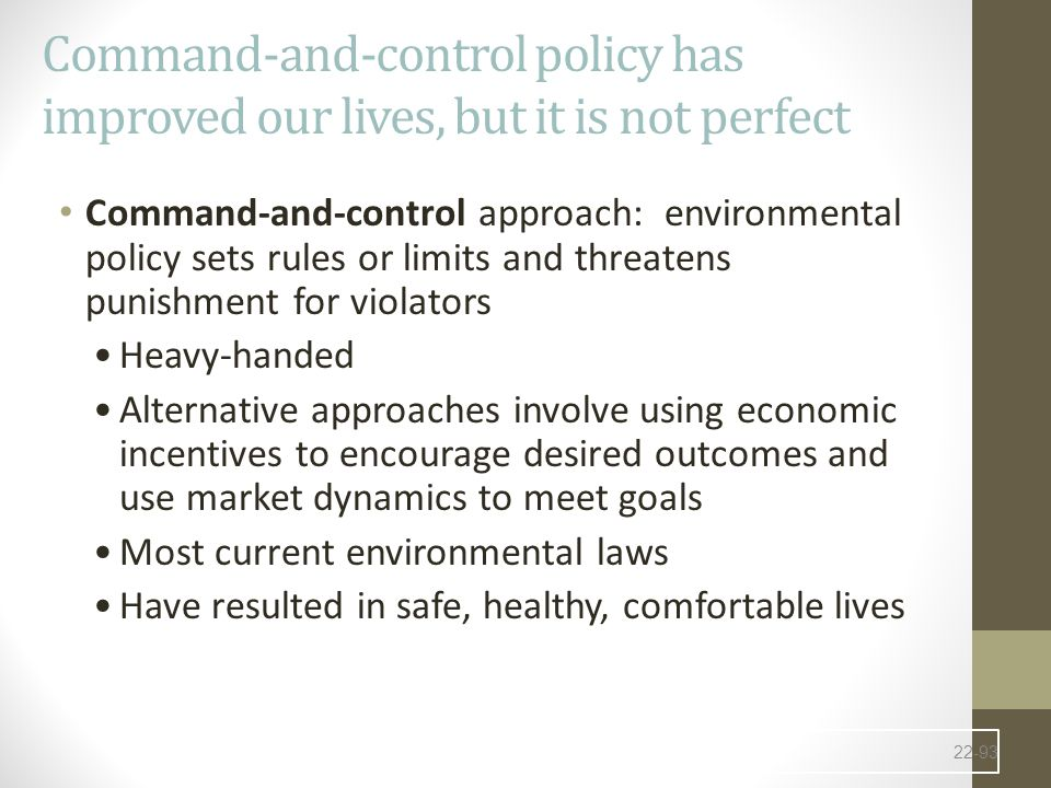 Command-and-control policy has improved our lives, but it is not perfect