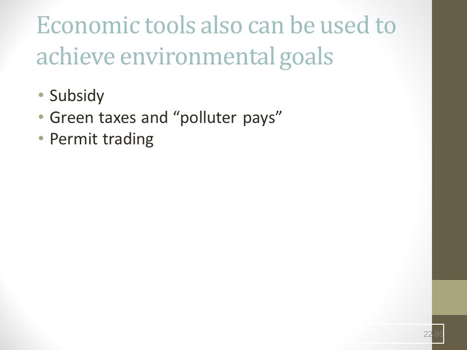 Economic tools also can be used to achieve environmental goals