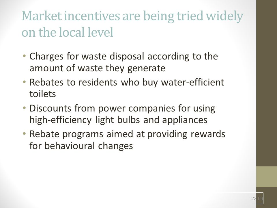Market incentives are being tried widely on the local level