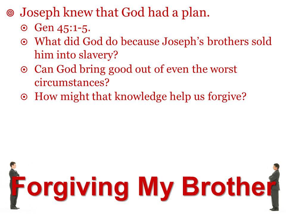Joseph knew that God had a plan.