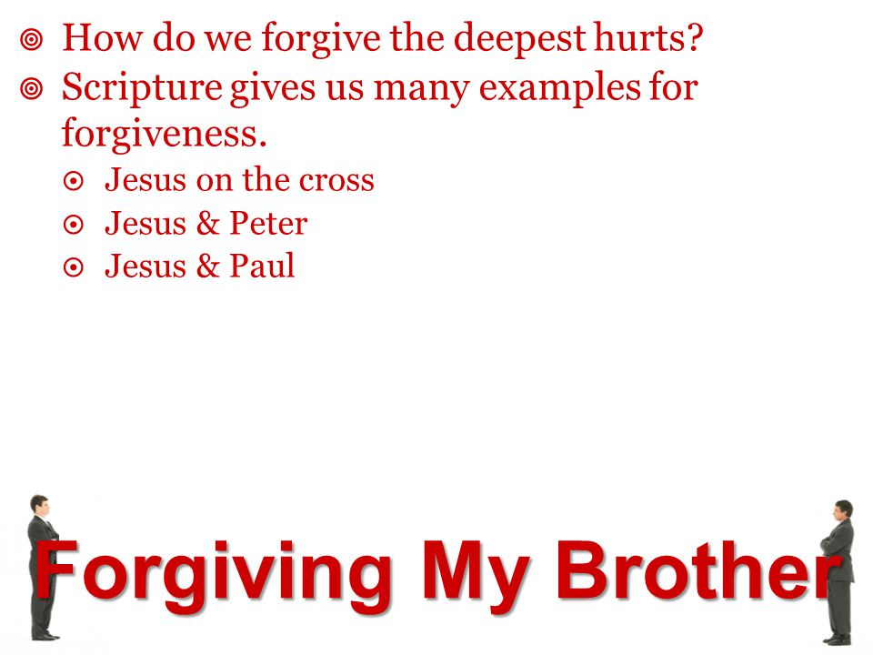 How do we forgive the deepest hurts