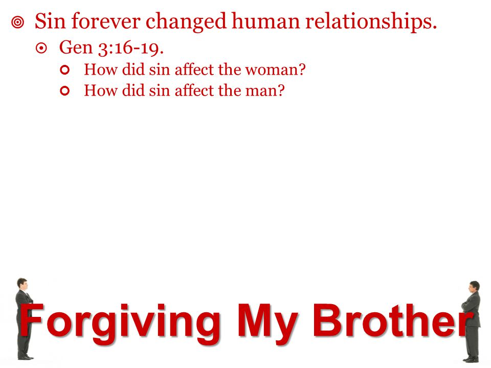 Sin forever changed human relationships.